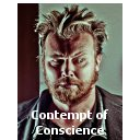 contempt of conscience Contempt of Conscience