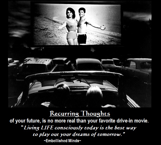 consciouness drive in movie Consciousness Quotes: Recurring Thoughts of Your Future