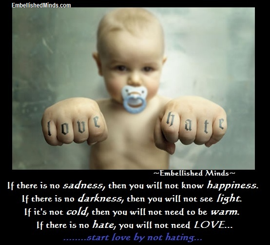 love quotes love hate baby Love Quotes   Start Love by NOT Hating