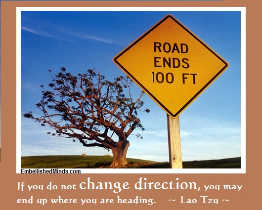 wisdom quotes end of the road Wisdom Quotes: If You Do Not Change Direction