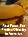 fast food fat profits obesity america Fast food, fat profits: Obesity in America